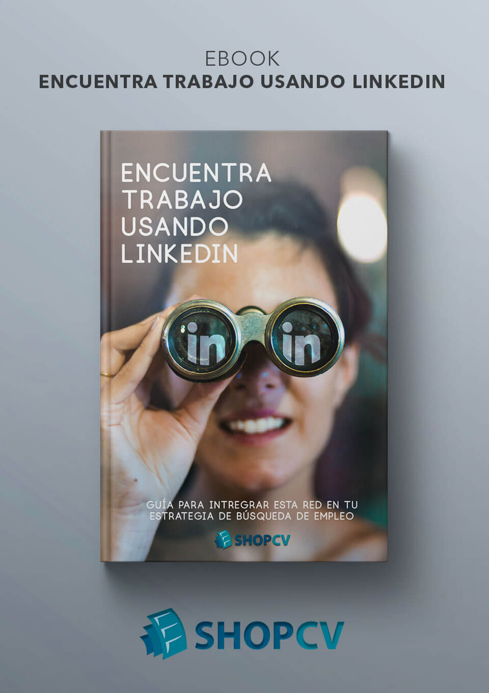 Ebook Encuentra trabajo usando LinkedIn - Shop CV